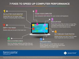 Clean out your computer to speed up performance.